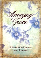 Amazing Grace: A Treasury of Promises and Blessings