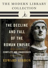 Decline and Fall of the Roman Empire: The Modern Library Collection (Complete and Unabridged) / Combined volume - eBook