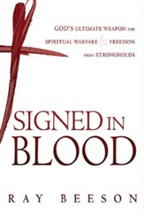 Signed in His Blood: God's Ultimate Weapon for  Spiritual Warfare - Slightly Imperfect