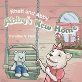Rhett and Abby: Abby's New Home - eBook