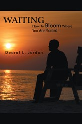WAITING: How To Bloom Where You Are Planted - eBook