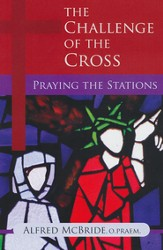 The Challenge of the Cross: Praying the Stations