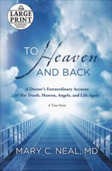 To Heaven and Back: A Doctor's Extraordinary Account of Death, Heaven, Angels and Life Again: A True Story Lgpt