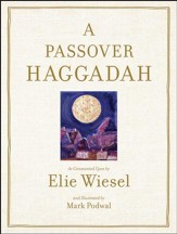 Passover Haggadah: As Commented Upon By Elie Wiesel and Illustrated b - eBook