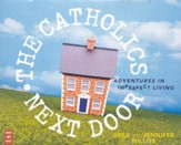The Catholics Next Door: Adventures in Imperfect Living, Audio CD