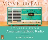 Moved by Faith: Stories from American Catholic Radio, Audio CD