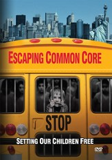 Escaping Common Core: Setting Our Children Free, DVD