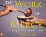 The Work of Mercy: Being the Hands and Heart of Christ, Audio CD