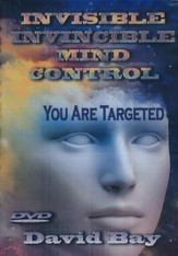 Invisible, Invincible Mind Control - YOU Are Targeted