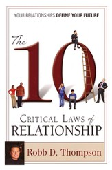 10 Critical Laws of Relationship: Your Relationships Define Your Future - eBook