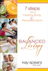 Balanced Living: 7 Steps to a Healthy Body & Renewed Spirit - eBook