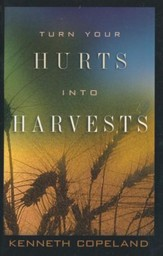 Turn Your Hurts Into Harvests - eBook