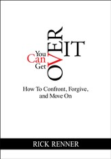 You Can Get Over It: How To Confront, Forgive, and Move On - eBook