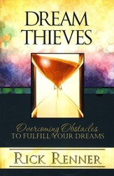 Dream Thieves: Overcoming Obstacles To Fulfill Your Destiny - eBook