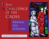 The Challenge of the Cross: Praying the Stations, Audio CD