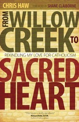 From Willow Creek to Sacred Heart: Rekindling My Love for Catholicism - eBook