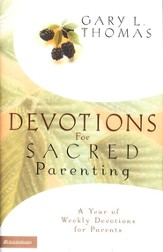 Devotions for Sacred Parenting: A Year of Weekly Devotions for Parents - eBook