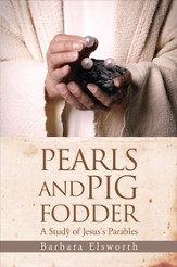 Pearls and Pig Fodder: A Study of Jesus's Parables - eBook