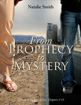 From Prophecy to Mystery: A Study of the Book of Acts, Chapters 1-15 - eBook
