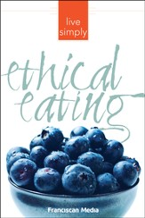 Ethical Eating: Live Simply Series
