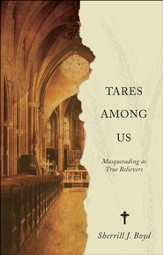 Tares Among Us: Masquerading as True Believers - eBook