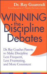 Winning the Discipline Debates: Dr. Ray Coaches Parents