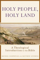 Holy People, Holy Land: A Theological Introduction to the Bible - eBook