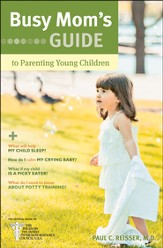 Busy Mom's Guide to Parenting Young Children