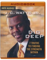 Dig Deep: 7 Secrets for Finding the Strength Within - unabridged audio book on MP3-CD