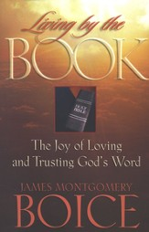 Living by the Book: The Joy of Loving and Trusting God's Word - eBook