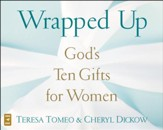 Wrapped Up: God's Ten Gifts for Women, Audio CD