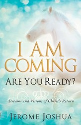 I Am Coming, Are You Ready?: Dreams and Visions of Christ's Return - eBook