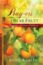 Pray-ers Bear Fruit: Become a Person of Prayer - eBook