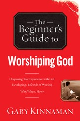 The Beginner's Guide to Worshiping God - eBook
