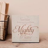 Mighty To Save, Desktop Plaque