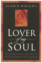 Lover of My Soul: Delighting in God's Passionate Love - eBook