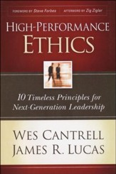 High-Performance Ethics: 10 Timeless Principles for Next-Generation Leadership