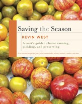 Saving the Season: A Cook's Guide to Home Canning, Pickling, and Preserving - eBook