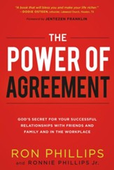 The Power of Agreement: God's Secret to Your Successful Relationships with Friends, Family, and at Work