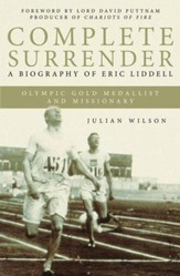 Complete Surrender: Complete Surrender, Biography Of Eric Liddell - eBook