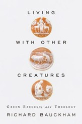 Living With Other Creatures: Green Exegesis And Theology - eBook