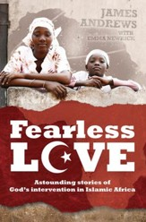 Fearless Love: Astounding Stories Of God's Intervention - eBook
