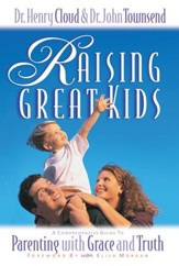 Raising Great Kids: A Comprehensive Guide to Parenting with Grace and Truth - eBook