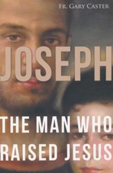 Joseph, the Man Who Raised Jesus