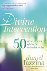 Divine Intervention: 50 True Stories of God's Miracles Today