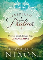 Inspired by the Psalms: Decrees that Renew your Heart and Mind