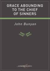 Grace Abounding To The Chief Of Sinners - eBook