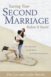 Saving Your Second Marriage Before It Starts: Nine Questions to Ask Before (and After) You Remarry - eBook