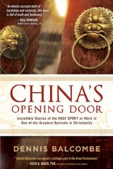 China's Opening Door: Incredible Stories of the Holy Spirit's Work in the Underground Church