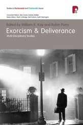 Exorcism And Deliverance: Multi-disciplinary Studies - eBook